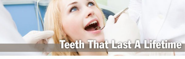 Teeth that Last a Lifetime