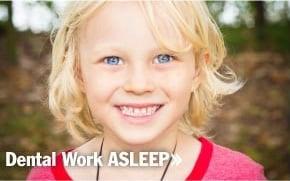 Dental Work ASLEEP